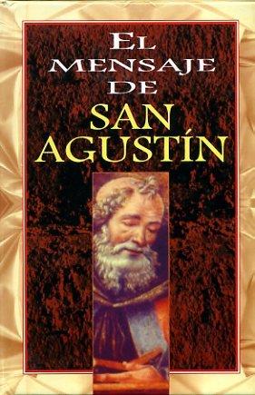 Mensaje de san agustin, el