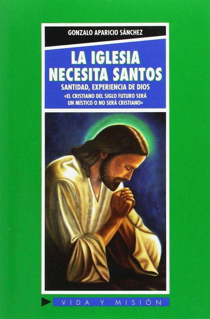Iglesia necesita santos, la