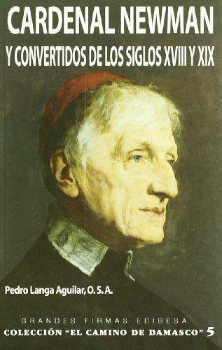 Cardenal newman y convertidos de los siglos xviii y xix