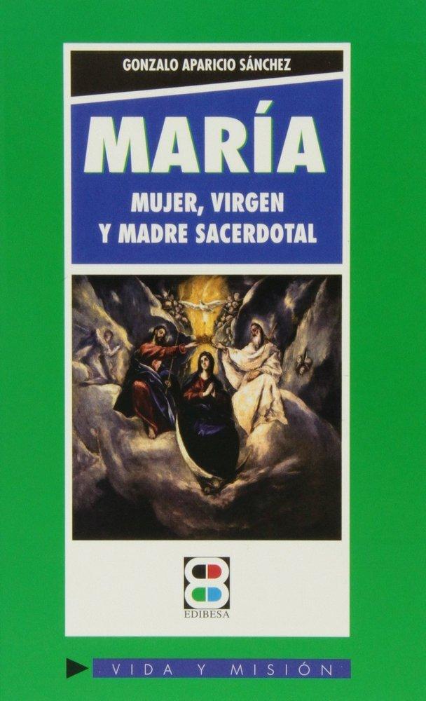 Maria mujer virgen y madre sacerdotal