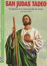 San judas tadeo el apostol de la misericordia de cristo