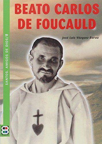 Beato carlos de foucauld /santos, amigos de dios