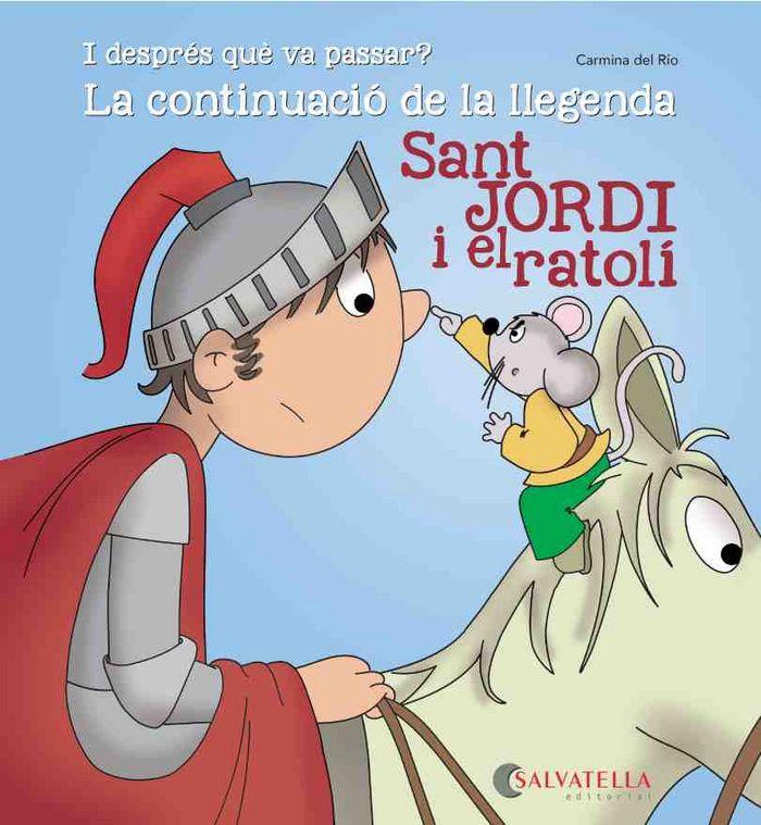 Sant jordi i el ratoli-continuacio llegenda