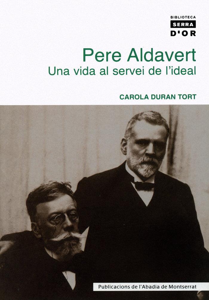 Pere aldavert. una vida al servei de l'ideal