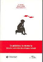 Palabra y la memoria. (estudios sobre literatura popular inf