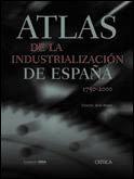Atlas industrializacion españa 1750-2000 critica
