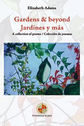 Gardens & beyond / jardines y mas