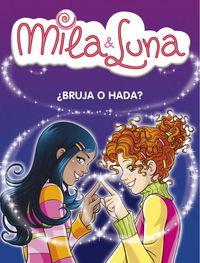 Mila & luna n.1 bruja o hada