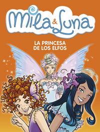 Mila & luna n.4 princesa de los elfos,la