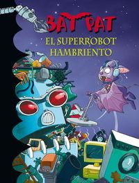 Bat pat 16 superrobot hambriento