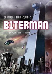 Biterman 1 vale la pena vivir dos veces