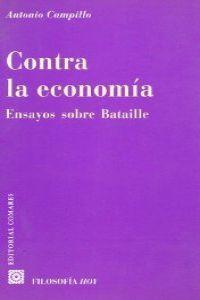 Contra la economia ensayos sobre