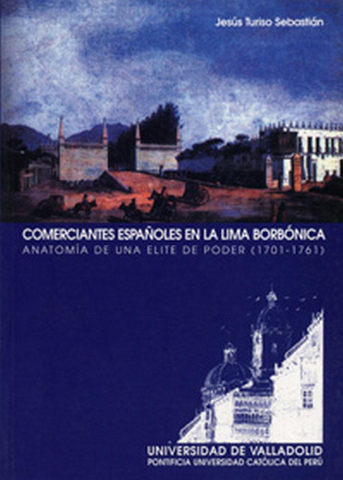 Comerciantes españoles en la lima borbonica. anatomia de una