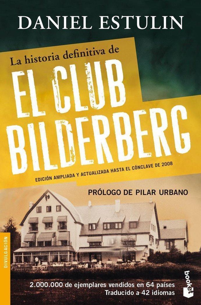 Historia definitiva del club bilderberg,la