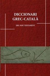 Diccionari grec catala nou testament catal