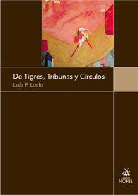 De tigres, tribunas y circulos