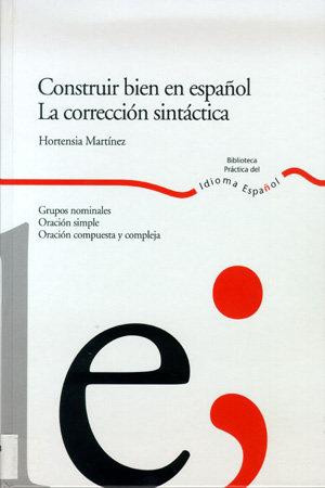 Construir bien en español. la correccion sintactica.