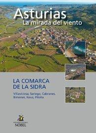 Asturias, la mirada del viento. la comarca de la sidra