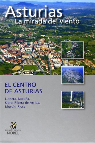 Asturias, la mirada del viento. el centro de asturias