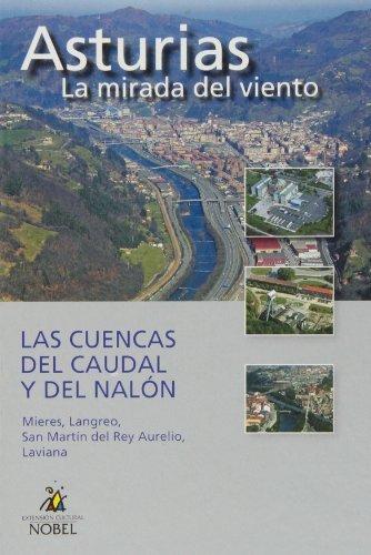 Asturias, la mirada del viento. las cuencas del caudal y del