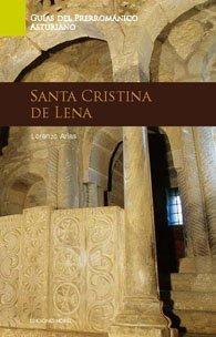 Guia de arte prerromanico asturiano. santa cristina de lena