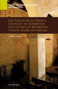 Guia de arte prerromanico asturiano. san salvador de priesca