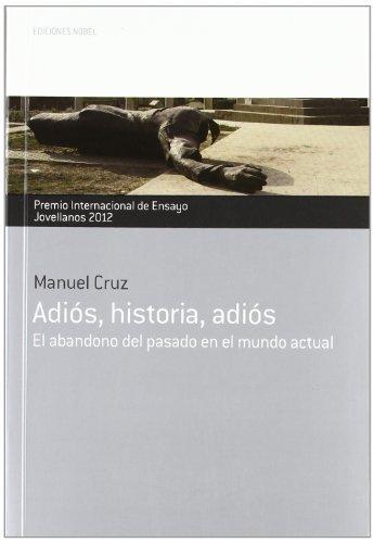 Adios historia adios premio ensayo jovellano 2012