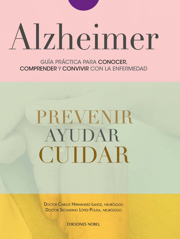 Alzheimer guia practica para conocer convivir y afrontar