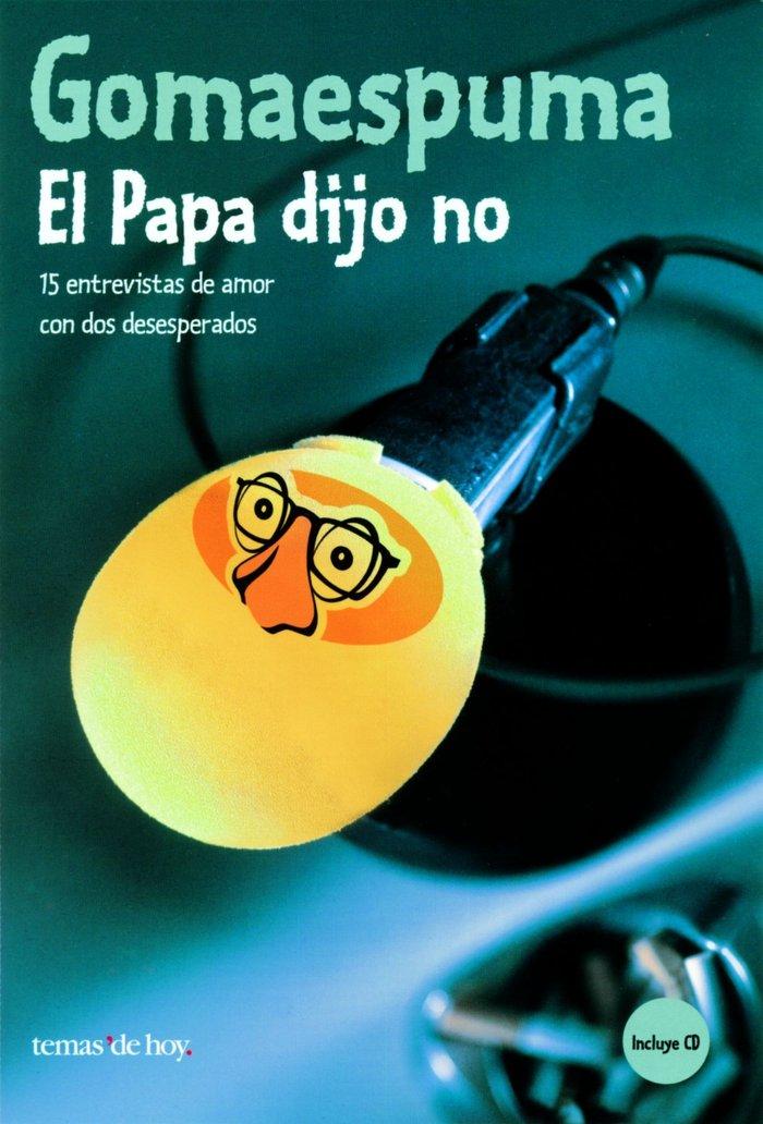 Gomaespuma el papa dijo no+cd temas hoy