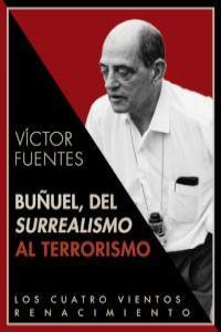 BuÑuel del surrealismo al terrorismo