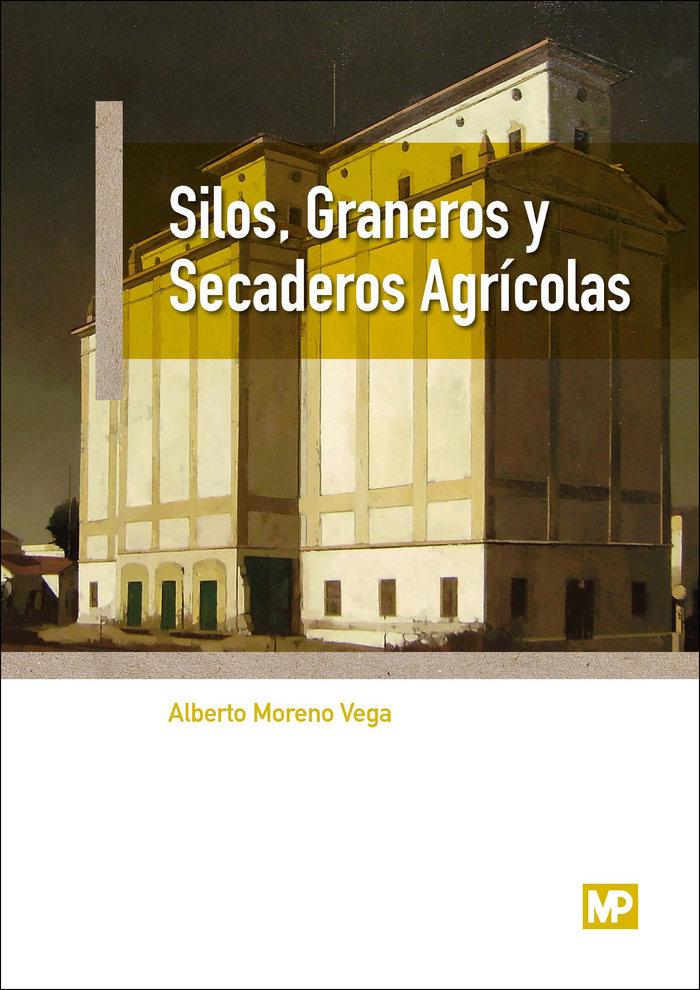 Silos graneros y secaderos agricolas