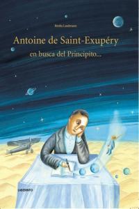 Antoine de saint exupery en busca del principito
