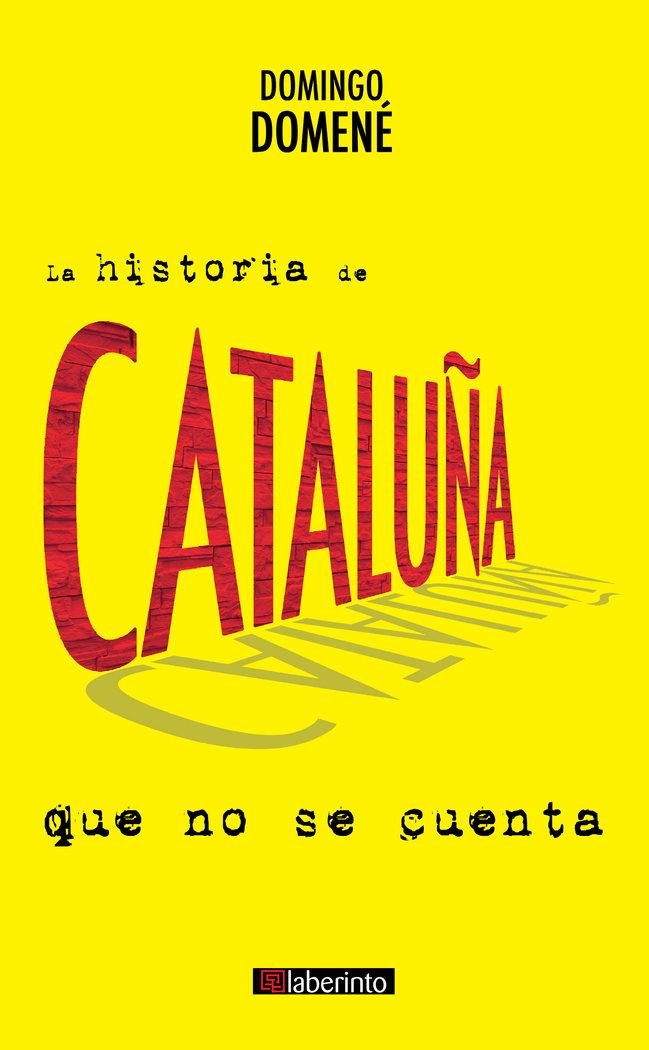 Historia de cataluña que no se cuenta,la