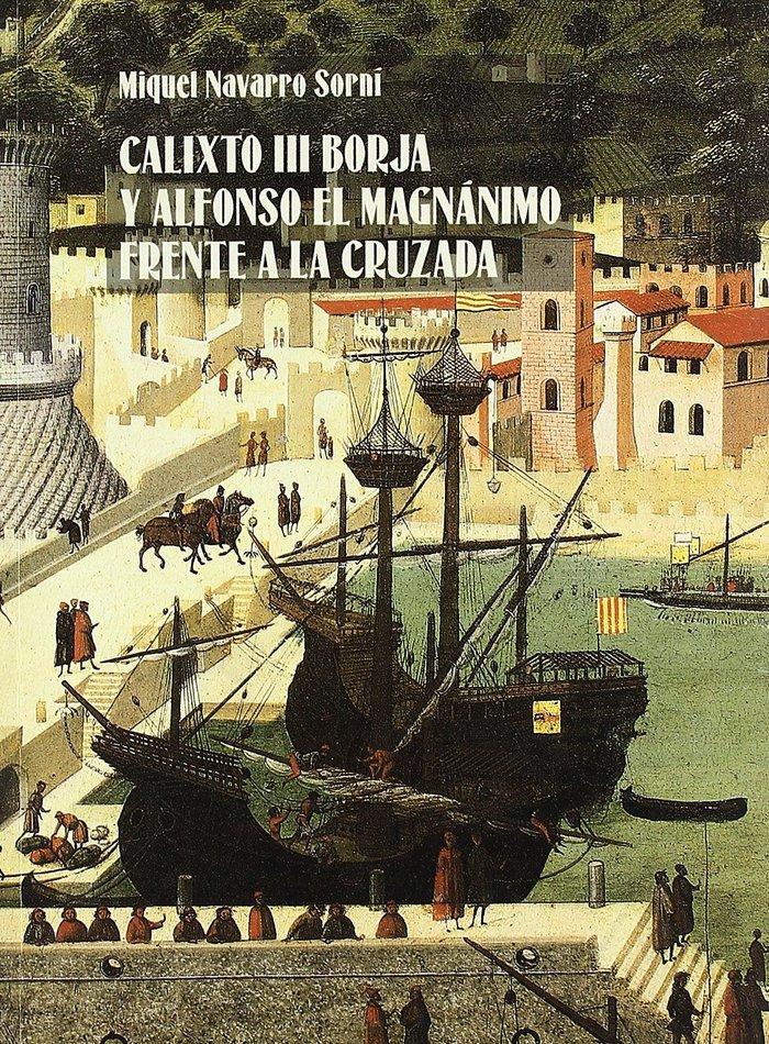 Calixto iii borja y alfonso el magnanimo frente a la cruzada