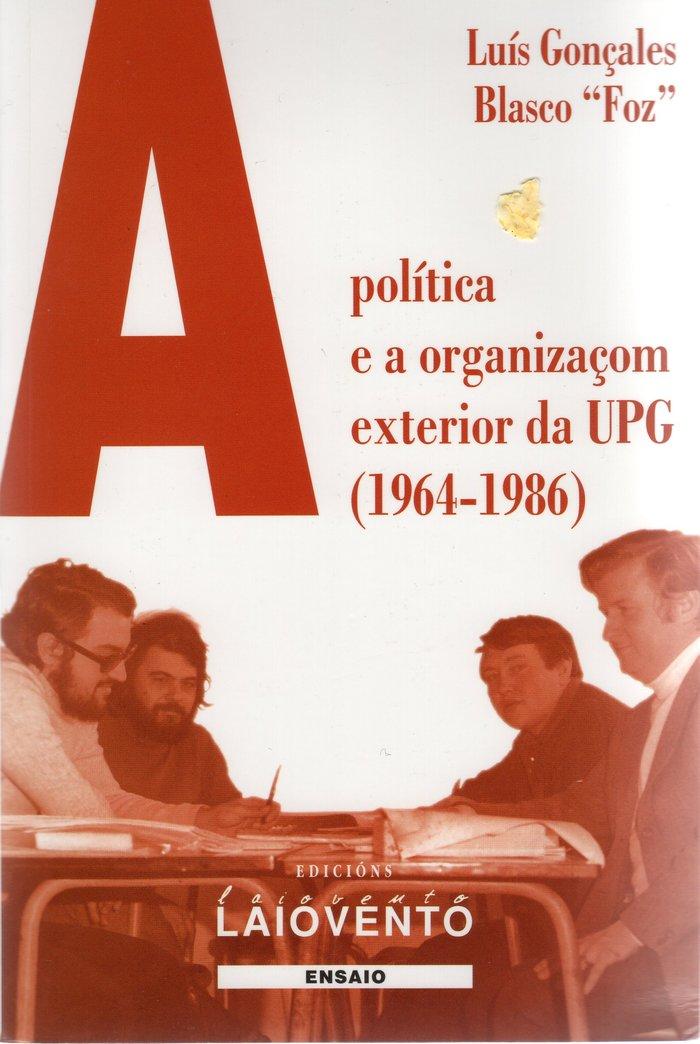 A politica e a organizaçom exterior da upg 1964-1986