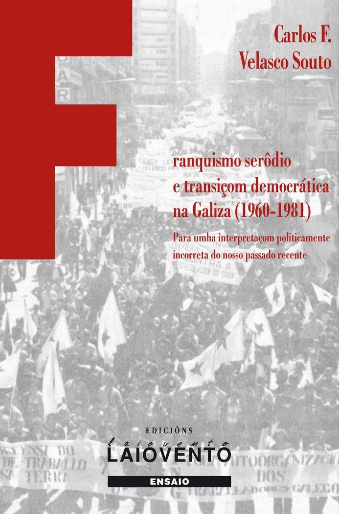 Franquismo serodio e transicom democratica na galiza 1960-1