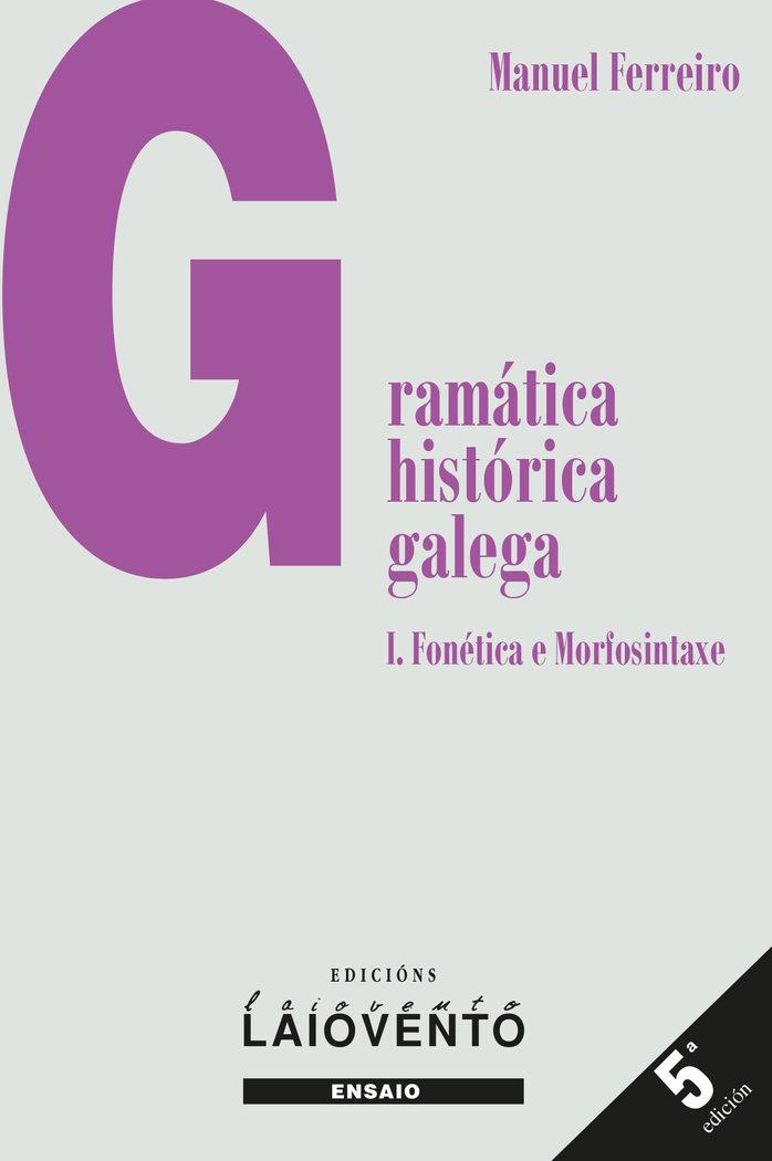 Gramatica historica galega i fonetica e morfosintaxe