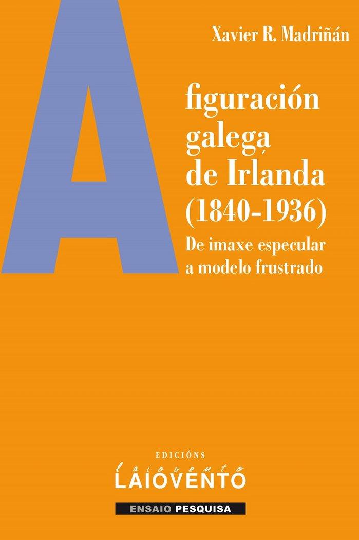 A figuracion galega de irlanda 1840 1936