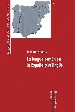 LENGUA COMUN EN LA ESPAÑA PLURILINGÜE,LA