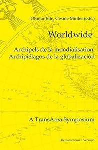 Worldwide. archipels de la mondialisation/archipielagos de l