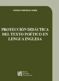 Proyeccion didactica del texto poetico en lengua inglesa