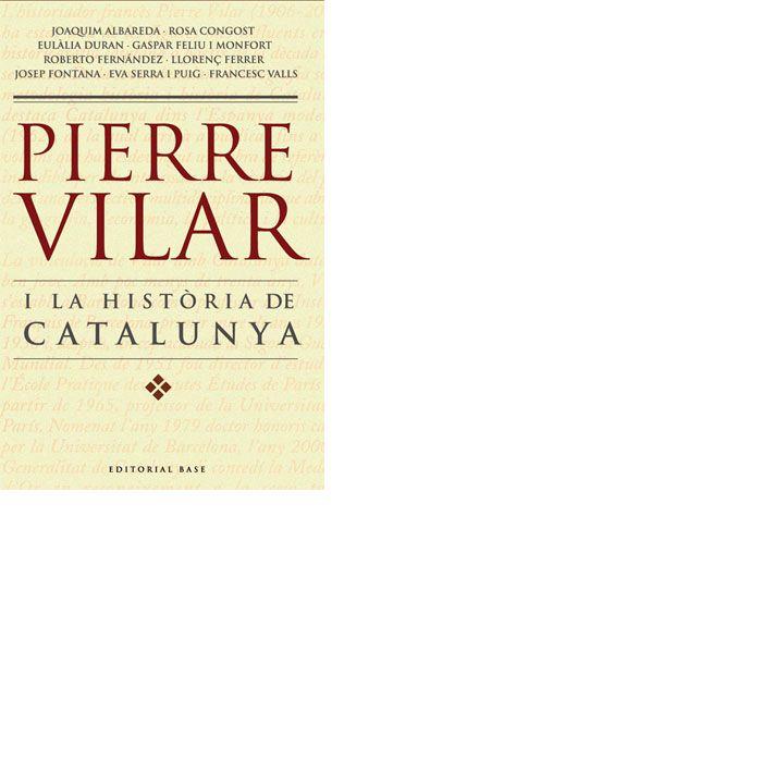 Pierre vilar i la historia de catalunya