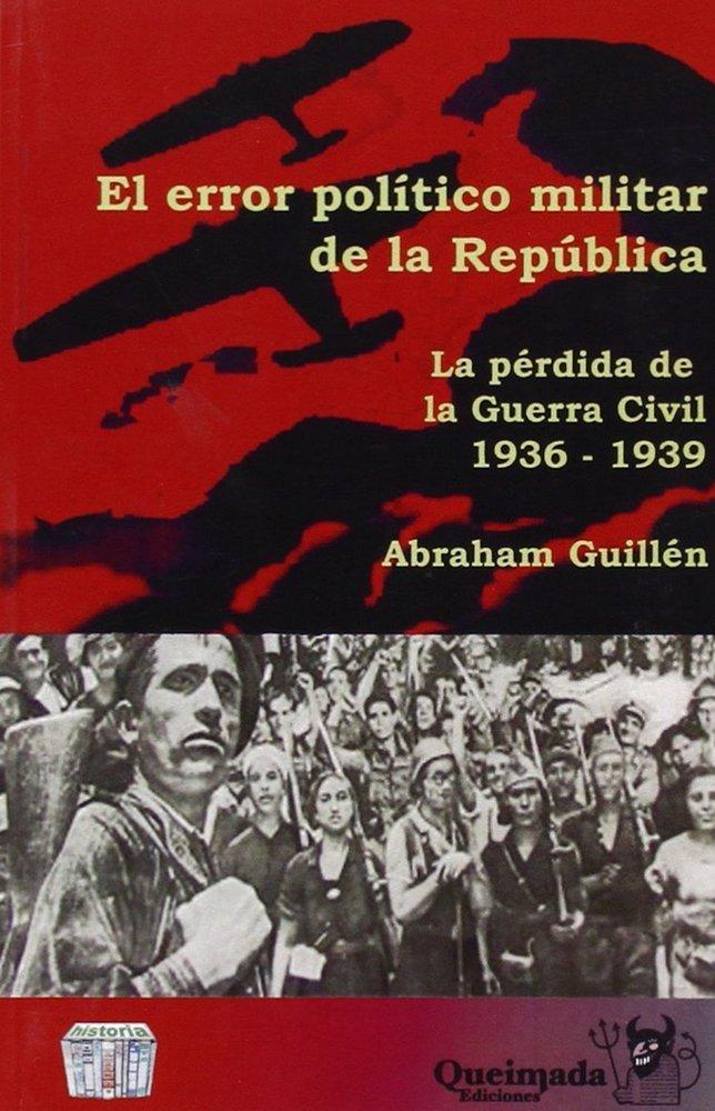 El error politico militar de la republica (1936-1939): la pe