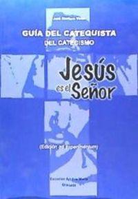 Guia del catequista del catecismo jesus es el señor