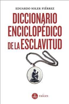 Diccionario enciclopedico de la esclavitud