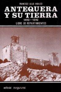 Antequera y su tierra 1410-1510