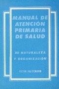 Manual de atencion primaria de salud su naturalez.