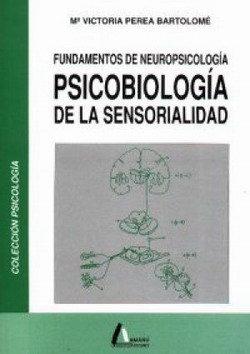 Fundamentos de neuropsicologia psicobiologia de la sensorial