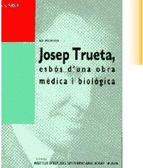 Josep trueta, esbos d'una obra medica i biologia