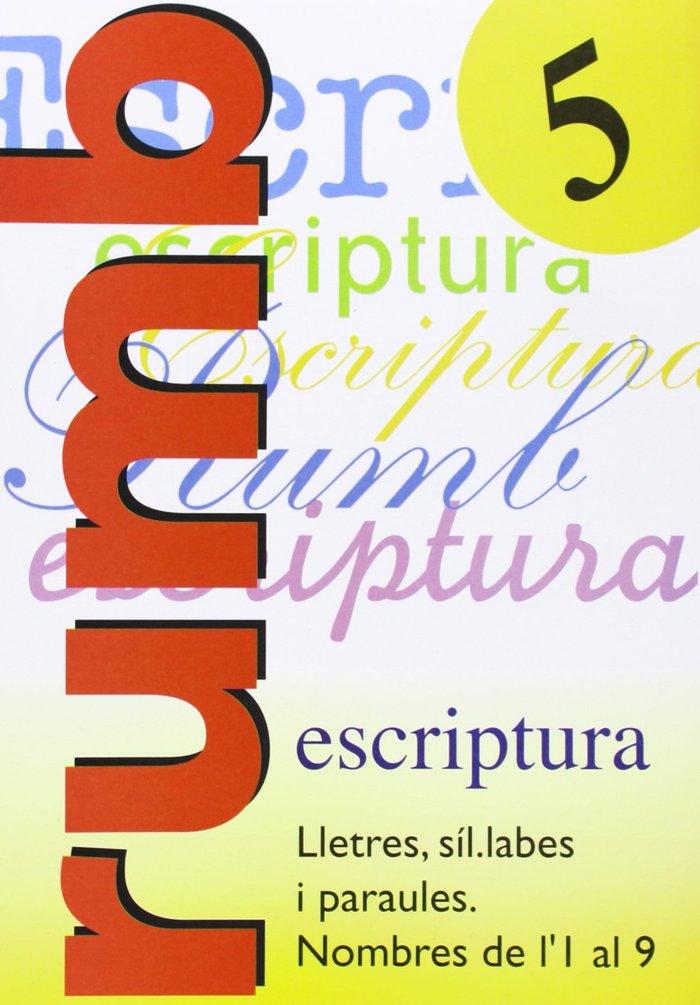 Escriptura rumb 5 lletres, sil labas i paraules, nombre